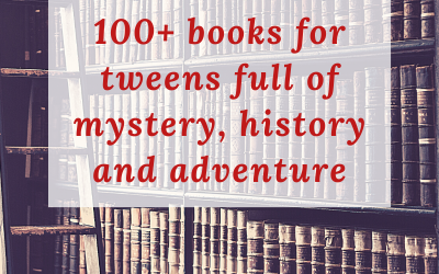 100+ books for tweens full of mystery, history and adventure