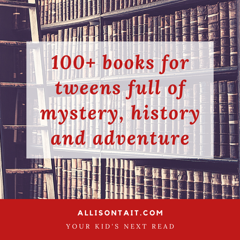 books for tweens mystery history adventure