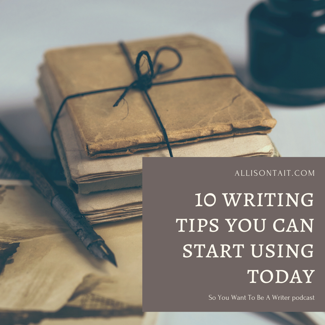 10 writing tips you can start using today