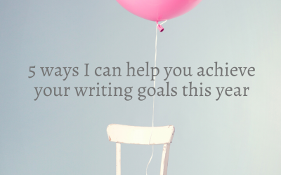 5 ways I can help you achieve your writing goals this year